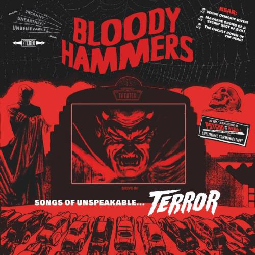 Bloody Hammers — Songs of Unspeakable Terror (2021)
