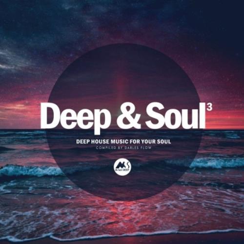 Deep & Soul Vol 3 (Deep House Music for Your Soul) (2020)