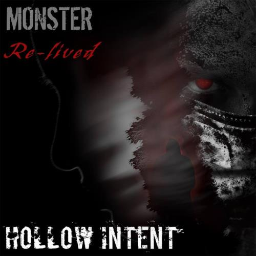 Hollow Intent — Monster Re Lived (2021)