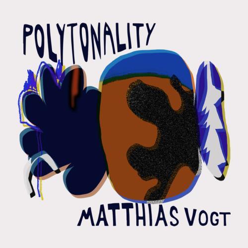 Matthias Vogt — Polytonality (2021)