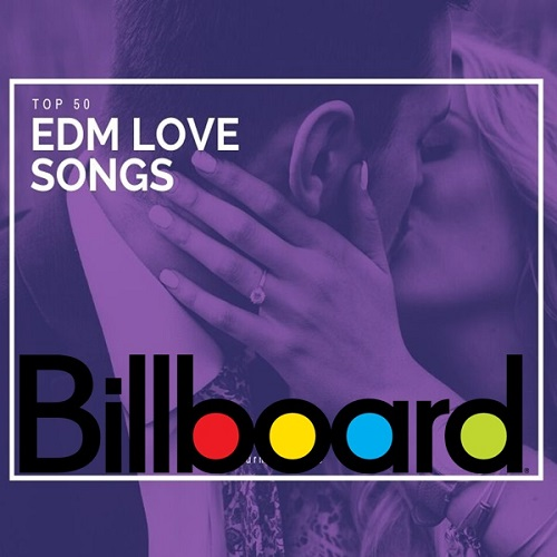 Billboard Top 50 EDM Love Songs of All Time (2021)