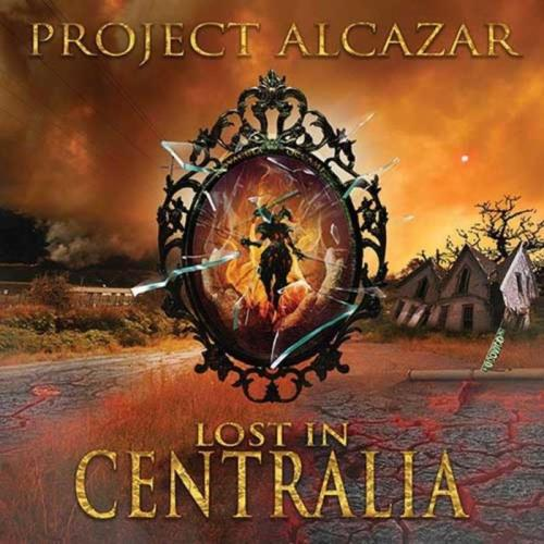 Project Alcazar — Lost In Centralia (2021)