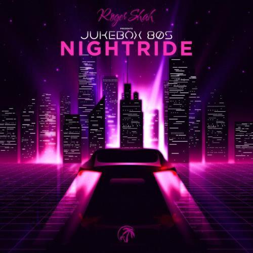 Roger Shah pres Jukebox 80s — Nightride (2021)
