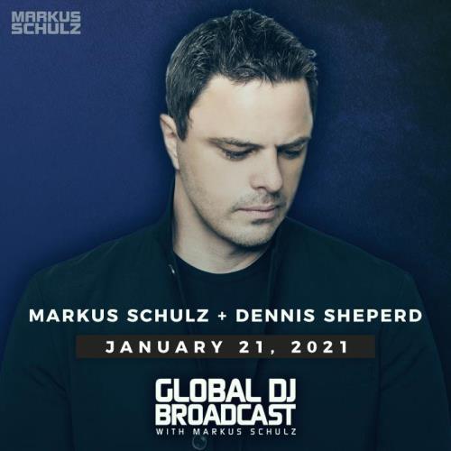 Markus Schulz & Dennis Sheperd — Global DJ Broadcast (2021-01-21)