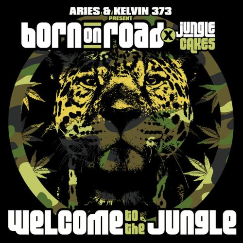 Aries & Kelvin 373 Present: Born On Road & Jungle Cakes — Welcome To The Jungle (2021)