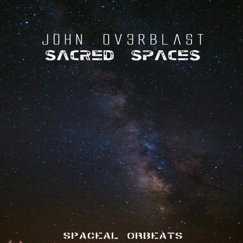 John Ov3rblast — Sacred Spaces (2020)