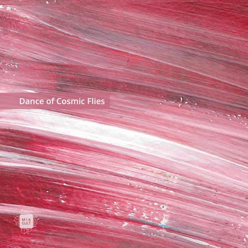 Mixcult Records — Dance Of Cosmic Flies (2021)