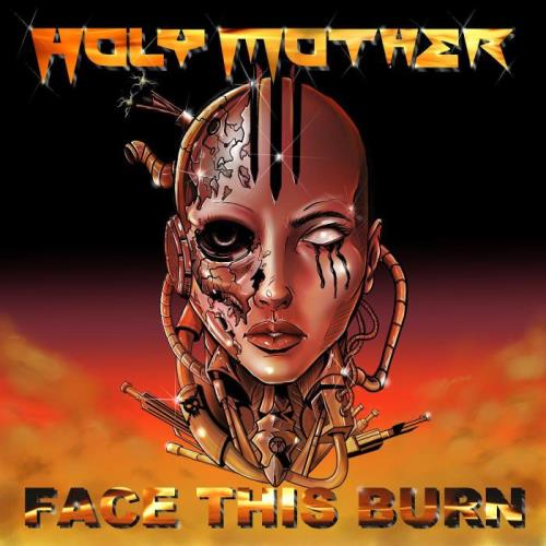 Holy Mother — Face This Burn (2021)