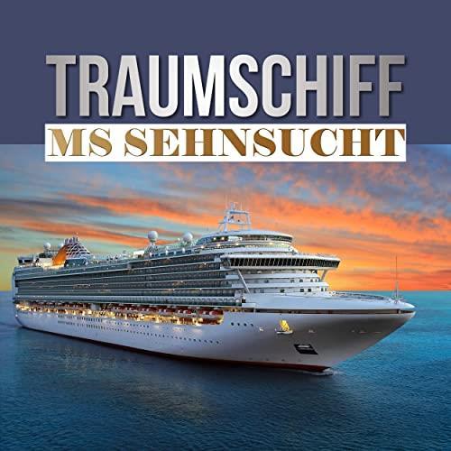 Traumschiff MS Sehnsucht (2021)
