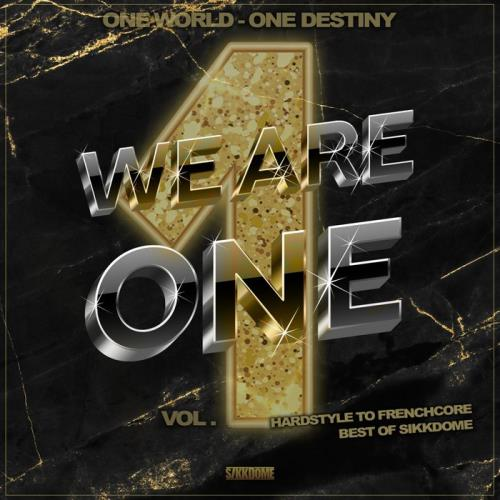 We Are One Vol 1 (Hardstyle To Frenchcore — Best Of Sikkdome) (2021)