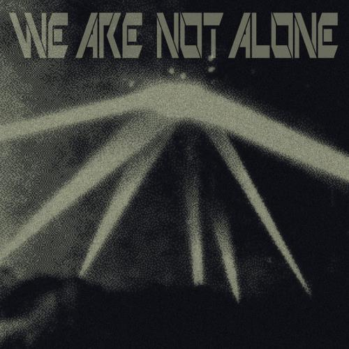We Are Not Alone — Part 3 (2021)