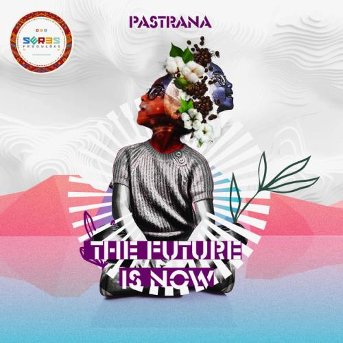 Pastrana — The Future Is Now (2021)