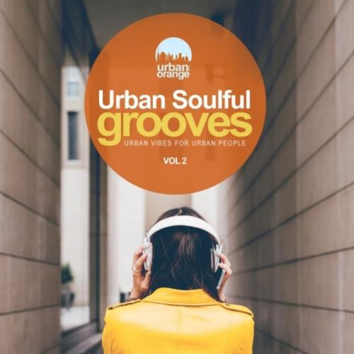 Urban Soulful Grooves Vol. 2: Urban Vibes For Urban People (2021)