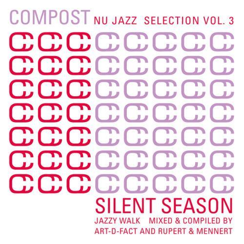 Compost Nu Jazz Selection Vol 3: Compiled & Mixed By Art-D-Fact, Rupert & Mennert (2021)