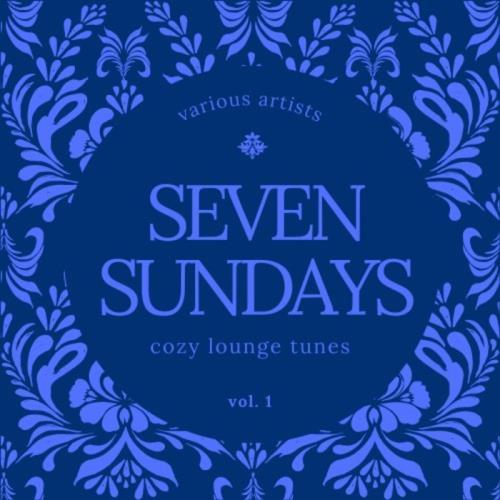 Seven Sundays (Cozy Lounge Tunes), Vol. 1 (2021)