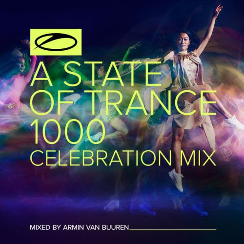 A State Of Trance 1000 — Celebration Mix (Mixed by Armin van Buuren) (2021)