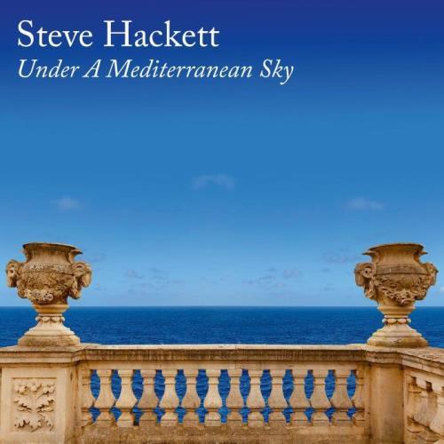 Steve Hackett — Under A Mediterranean Sky (2021)