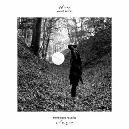 Yousef Kekhia — Monologue Reworks (2021)