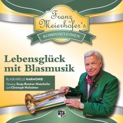 Blaskapelle Harmonie — Lebensglueck mit Blasmusik (2021)