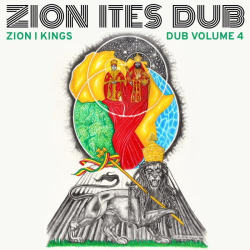 Zion I Kings — Zion Ites Dub (Zion I Kings Dub Vol. 4) (2021)