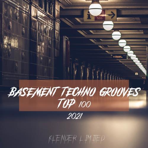 Basement Techno Grooves Top 100: 2021 (2021)