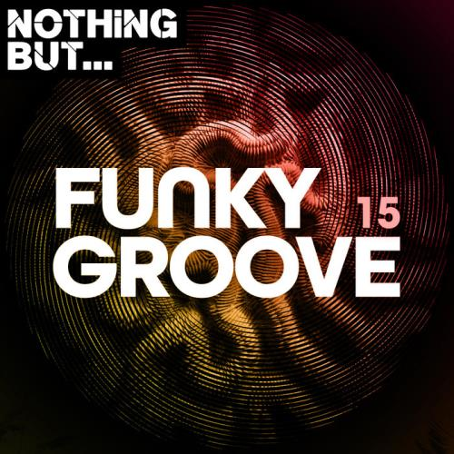 Nothing But... Funky Groove Vol 15 (2021)