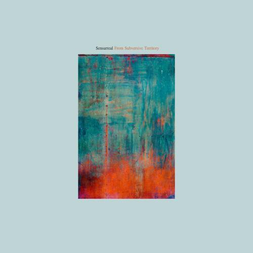Sensurreal — From Subversive Territory (2021)