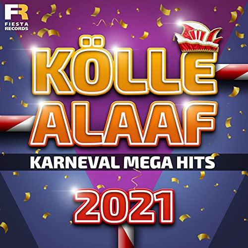 Koelle Alaaf (Karneval Mega Hits 2021) (2021)
