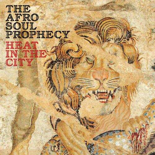 The Afro Soul Prophecy — Heat In The City (2021)