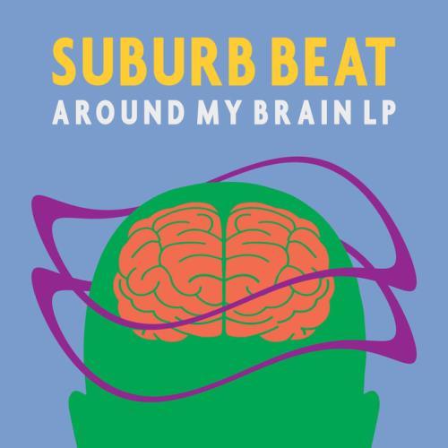 Suburb Beat — Around My Brain LP (2021)