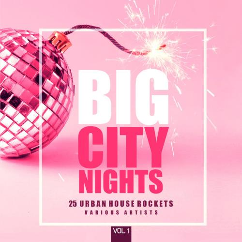 Big City Nights, Vol. 1 (25 Urban House Rockets) (2021)