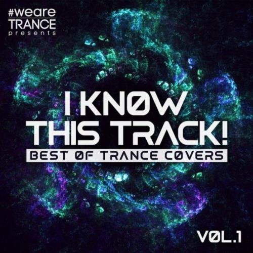 I Know This Track Vol. 1 (Best Of Trance Covers) (2021)