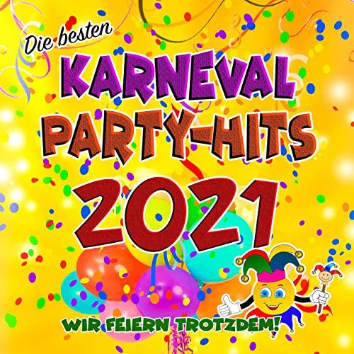 Die Besten Karneval Party-Hits 2021 (Wir Feiern Trotzdem) (2021)