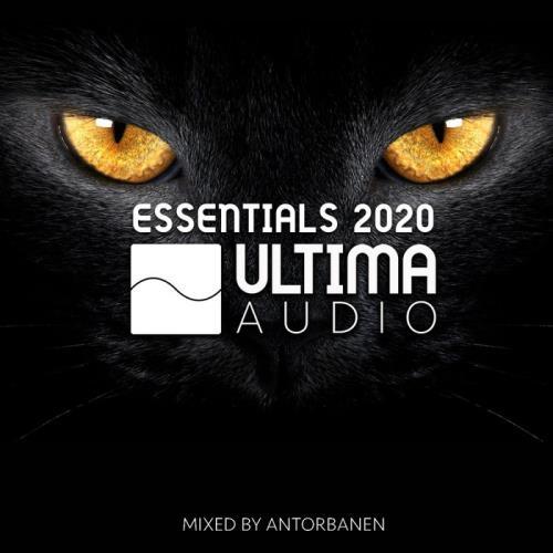 Ultima Audio: Essentials 2020 (Mixed By Antorbanen) (2021)