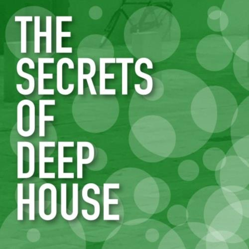 The Secrets Of Deep House (2021)