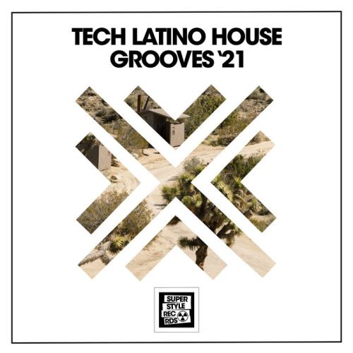 Tech Latino House Grooves '21 (2021)