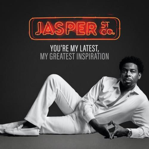 Jasper Street Co. — You're My Latest, My Greatest Inspiration (2021)