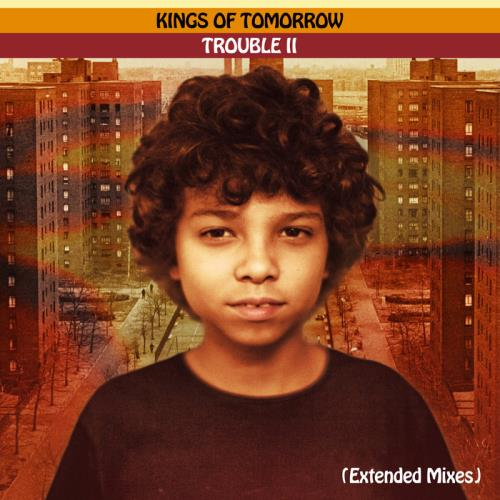 Kings of Tomorrow — TROUBLE II: Someplace In The Middle (Extended Mixes) (2021)