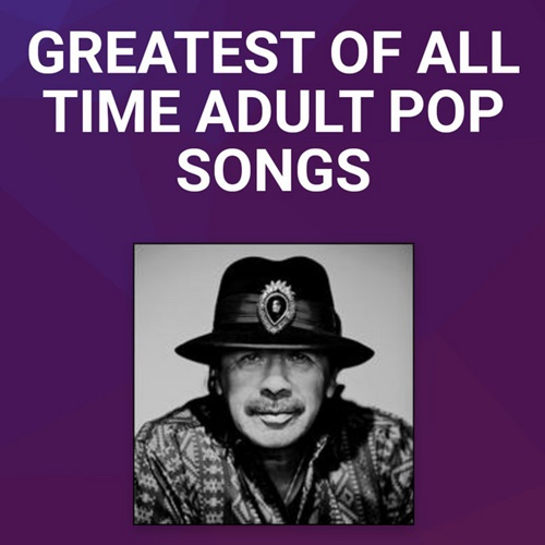 Billboard Greatest Adult Pop Songs Of All Time (2021)