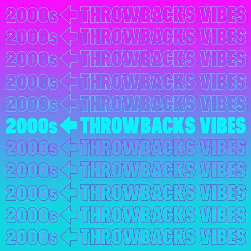 2000s Throwbacks Vibes (2021)