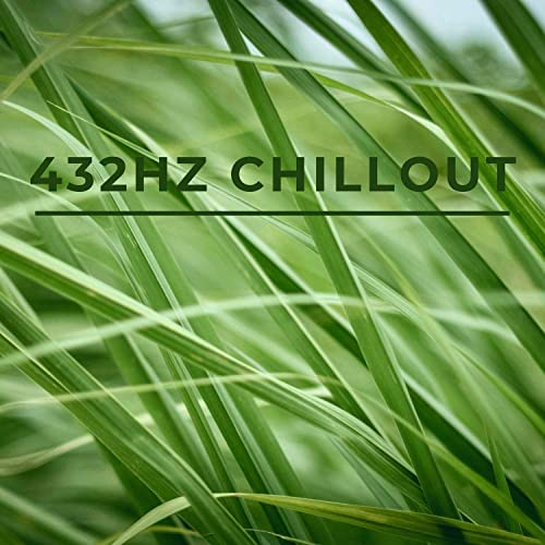 Alpha Chill — 432hz Chillout Music — Easy Listening, Relaxation & Calmness (2021)