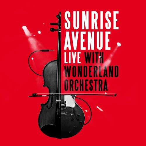 Sunrise Avenue — Live With Wonderland Orchestra (2021)
