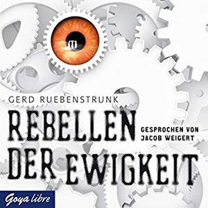 Gerd Ruebenstrunk - Rebellen der Ewigkeit